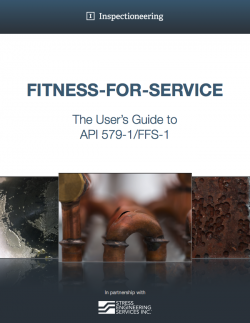 Fitness-For-Service: The User's Guide to API 579-1/ASME FFS-1
