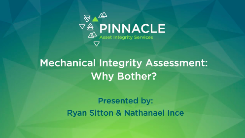Mechanical Integrity Assessment: Why Bother?